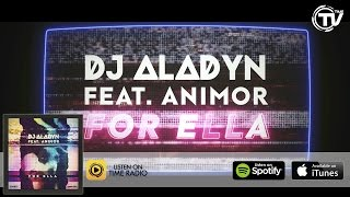 Dj Aladyn Feat. Animor - For Ella (Official Lyrics Video) - Time Records
