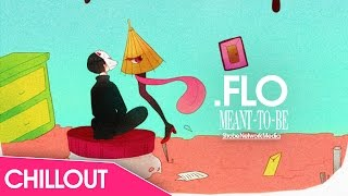 .FLO - Meant To Be (SNM Release)