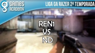 Ren1 vs ND @Liga GA Razer