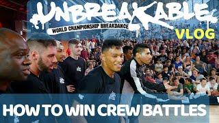 How To Win Bboy Crew Battles! How to battle like Soul Mavericks | Unbreakable 2018 VLOG!