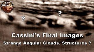 Cassini's Final Images: Strange Angular Clouds. Saturn Structures ? ArtAlienTV