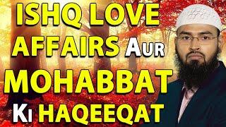 Ishq Love Affairs Aur Mohabbat Ki Haqeeqat - Reality of Love In Islam By Adv. Faiz Syed