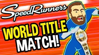 WORLD TITLE MATCH!!! - Speed Runners Funny Moments & FAILS