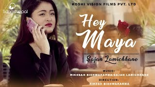 Hey Maya - Sajan Lamichhane   New Nepali Pop Song 2018 / 2074