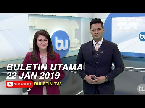Buletin Utama TV3 Jam 8 Malam (22 Januari 2019)