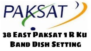 PAKSAT 38. EAST KU BAND DISH SETTING AND CHANNEL LIST
