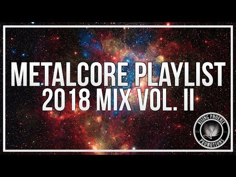 Metalcore Playlist | 2018 Mix Vol. II