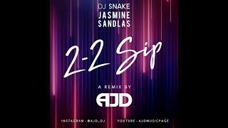 2 2 SIP | AJD Ft. Jasmine Sandlas & DJ Snake | Latest Punjabi Remix
