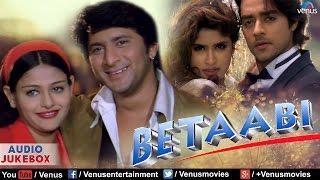 Betaabi - Bollywood Hindi Songs | Arshad Warsi, Chandrachur Singh, Anjali Zaveri | Audio Jukebox