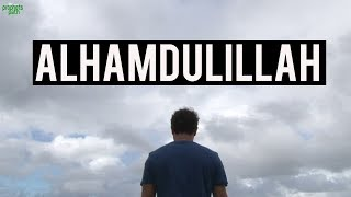 The Story Of Alhamdulillah