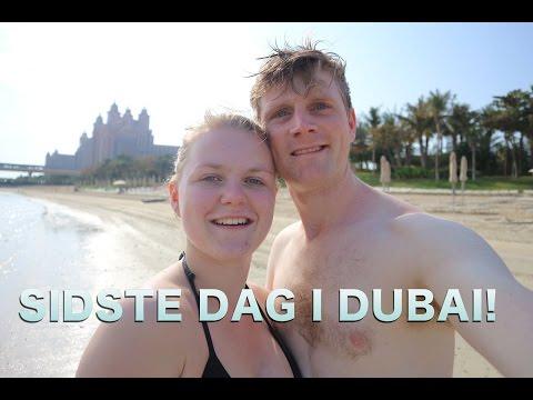 SÅ SKAL DUBAI NYDES FOR SIDSTE GANG!