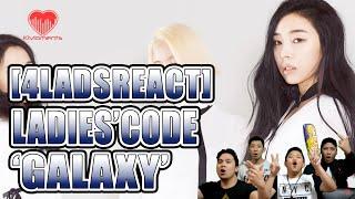 [4LadsReact] Ladies Code - Galaxy MV Reaction
