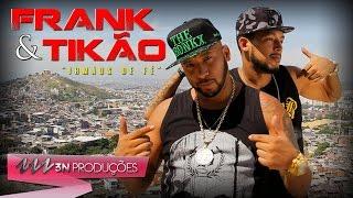 FRANK E TIKÃO - IRMÃOS DE FÉ (3N PRODUÇÕES) VÍDEO CLIPE OFICIAL