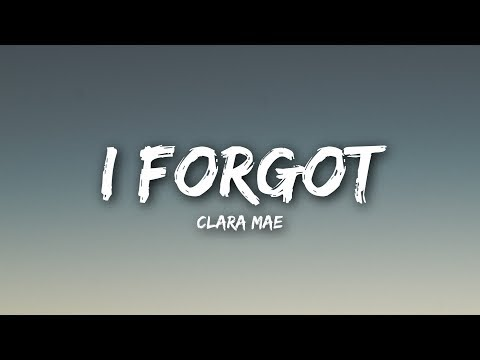 Clara Mae - I Forgot (Lyrics  Lyrics Video)