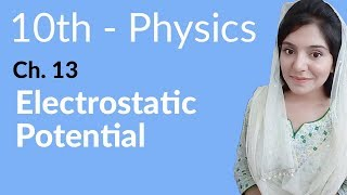 10th Class Physics Ch 13,Electrostatic Potential-Matric Part 2 Physics Chapter 13