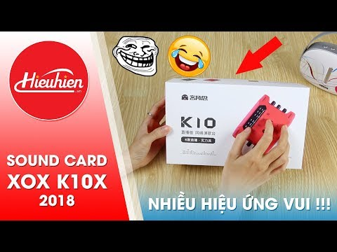 Xxx Mp4 Hieuhien Vn Mở Hộp Chi Tiết Sound Card XOX K10X Phiên Bản Mới 2018 3gp Sex