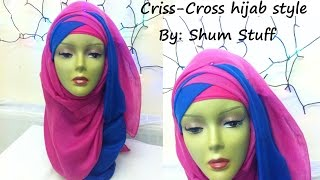 Criss-Cross hijab style Tutorial....