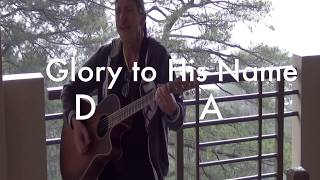 Guitar Chords- Glory To His Name, Down at the Cross
