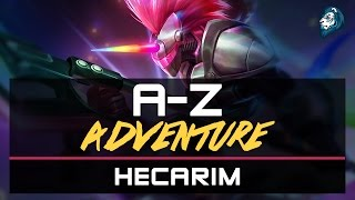Finally playing HECARIM - A-Z Adventure - Episode 40