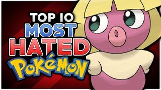 Top 10 Most HATED Pokémon