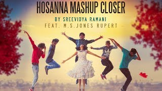 Hosanna Mashup Closer By Sreevidya Ramani Feat. Jones Rupert