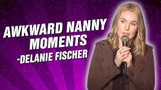 Delanie Fischer: Awkward Nanny Moments (Stand Up Comedy)