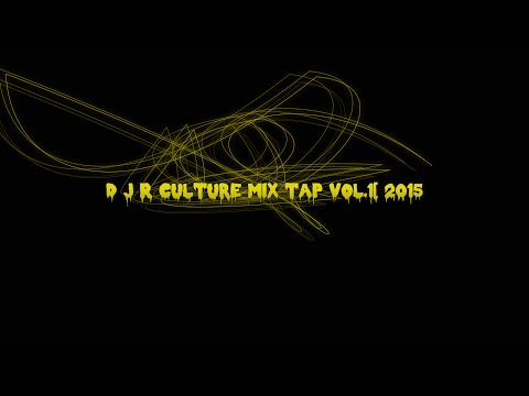 Xxx Mp4 D J R Culture Mix Tap Vol 1 3gp Sex