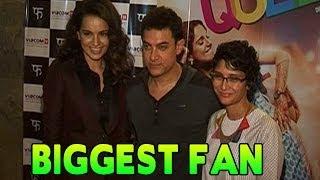 Is Aamir Khan the BIGGEST FAN of Kangna Ranaut?