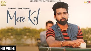 Mere Kol - Official Music Video   Mani Singh Ft. Ariya   Xtatic Muzic   Latest Punjabi Songs 2018