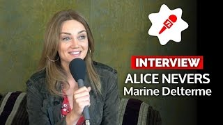[Interview] Marine Delterme (Alice Nevers) :