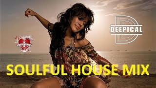 Soulful House Music Mix 2017 - Best Vocal House Songs (Deepical Sessions 69)