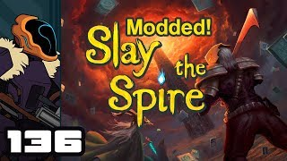 Let's Play Slay The Spire [Modded] - PC Gameplay Part 136 - Malicious Reversal