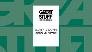 Sllash & Doppe - Jungle Fever