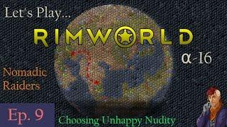 Episode 9: Choosing Unhappy Nudity -- RimWorld: Nomadic Raiders