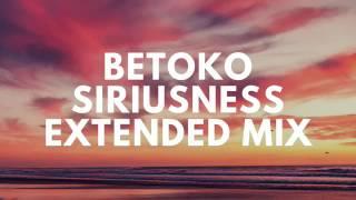 Betoko - Siriusness (Extended Mix)