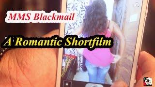 Blackmail A Romantic Shortfilm....ఫ్రెండ్ చెల్లెలిని దొంగతనంగా వీడియో తీసి బ్లాక్మెయిల్ చేసి ....