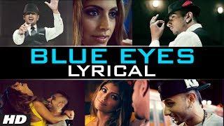 Blue Eyes Honey Singh (Lyrical Video) Official | Blockbuster Song Of 2013