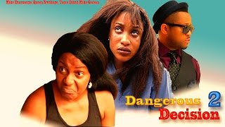 Dangerous Decision 2 - Latest Nigerian Nollywood Movie