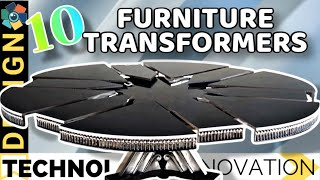 10 FURNITURE TRANSFORMERS YOU HAVE TO SEE TO BELIEVE