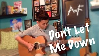 The Chainsmokers - Don't Let Me Down - Cover (Fingerstyle Guitar)
