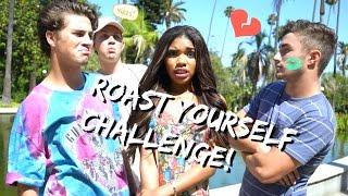Roast Yourself Challenge!!