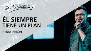 Él siempre tiene un plan - Henry Pabón - 22 Noviembre 2017