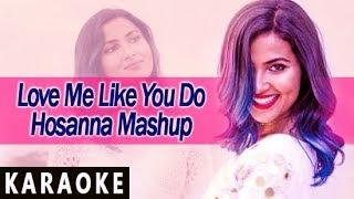 Love Me Like You Do Hosanna Mashup Karaoke - Vidya Vox