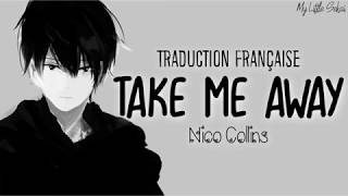 Take Me Away - Nico Collins | Traduction Française