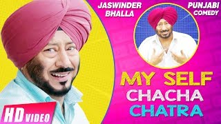 My Self Chacha Chatra (Full Movie) Jaswinder Bhalla | New Punjabi Movies 2017