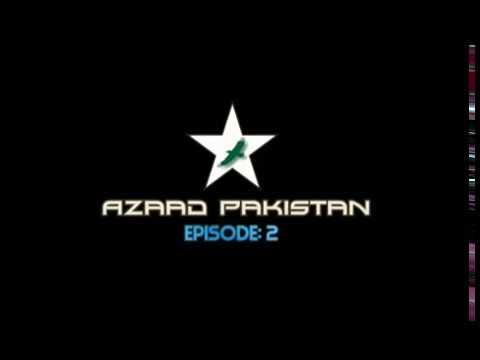 Azaad Pakistan [Episode 2]