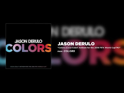 JASON DERULO - COLORS (Coca-Cola Anthem for the 2018 FIFA World Cup) | Lyrics by Jgoldhd