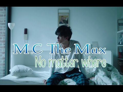 M.C THE MAX - No matter where [Sub.Esp + Han + Rom]