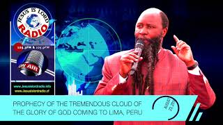 August 23, 2018 Prophecy of the Tremendous Cloud of the Glory of God coming   Lima Peru
