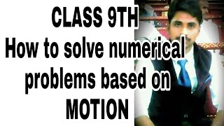 how to solve numerical problems based on motion class 9